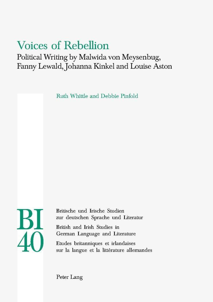 Voices of Rebellion : Political Writing by Malwida von Meysenbug, Fanny Lewald, Johanna Kinkel and Louise Aston - Ruth Whittle
