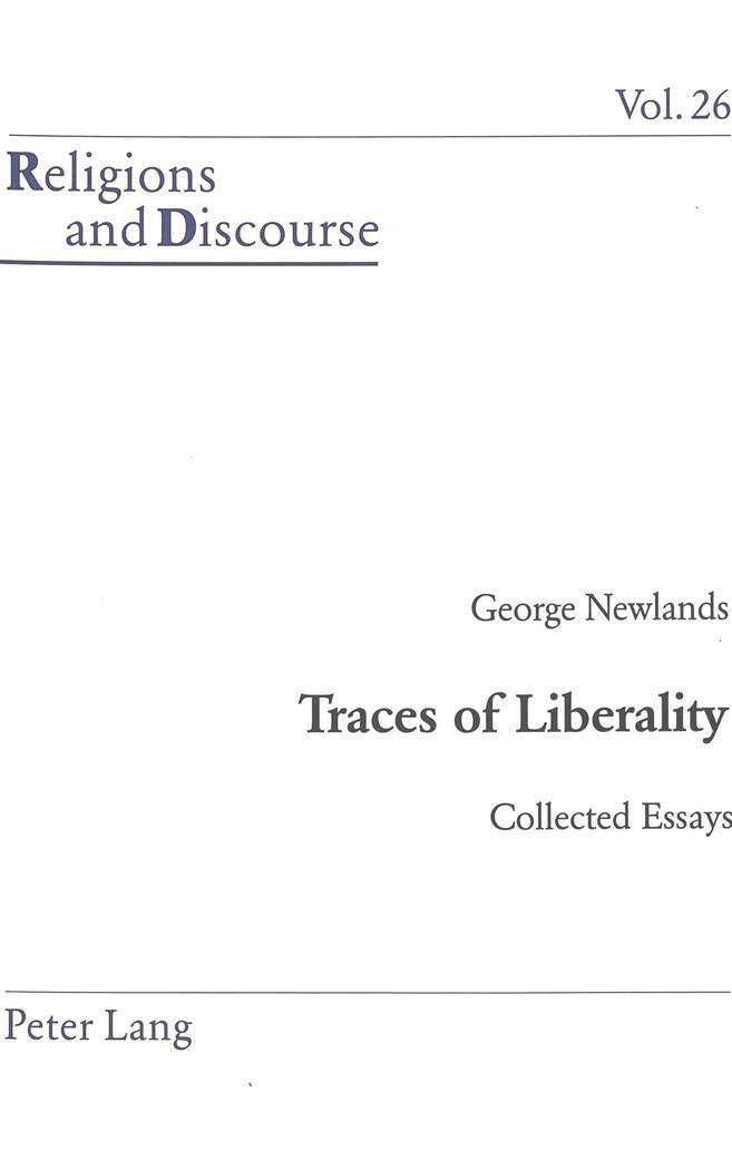 Traces of Liberality : Collected Essays - George Newlands