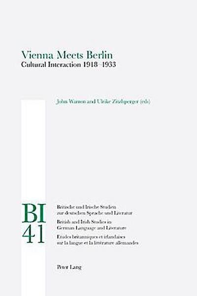 Vienna meets Berlin : Cultural Interaction 1918-1933 - John Warren
