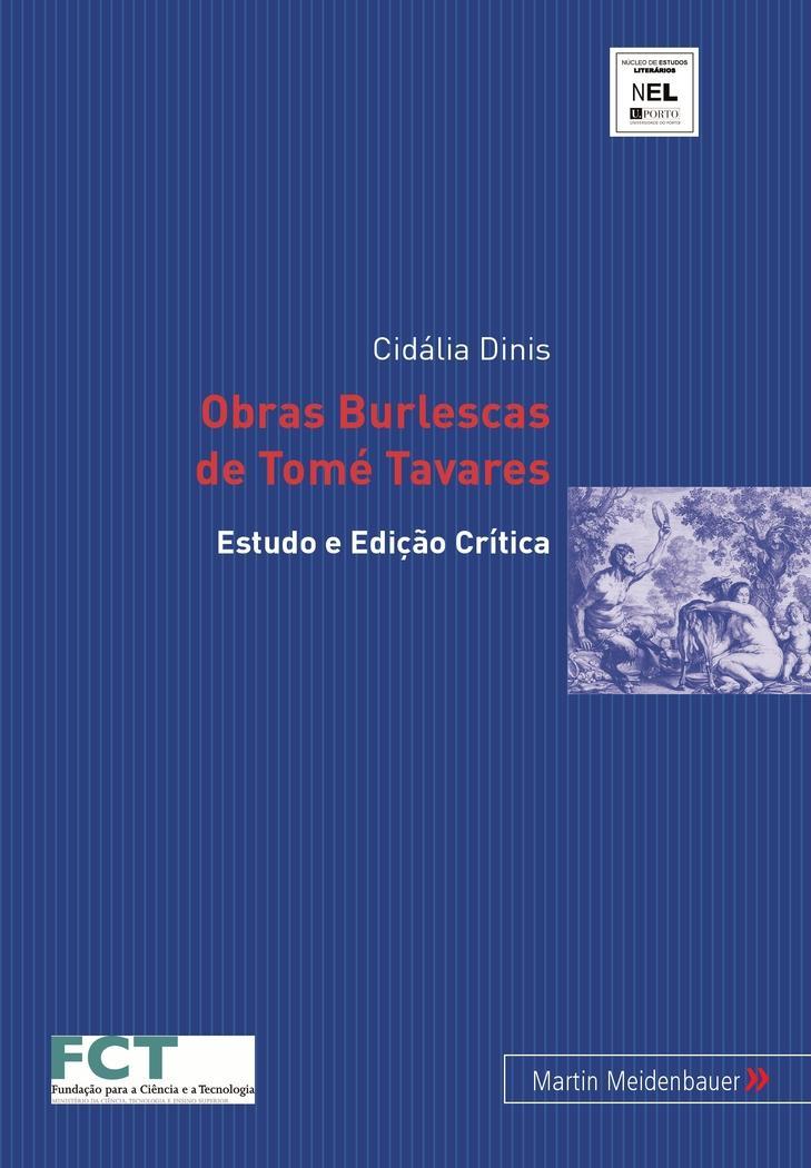 Obras Burlescas de Tomé Tavares : Estudo e Edição Crítica - Cidália Dinis