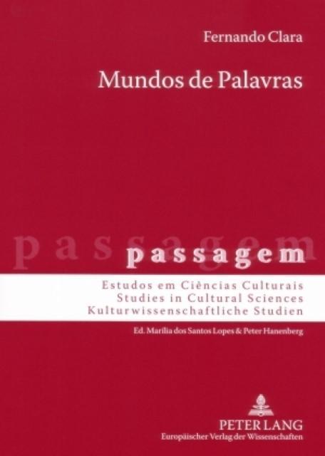 Mundos de Palavras : Viagem, História, Ciência, Literatura: Portugal no Espaço de Lingua Alemã (1770-1810) - Fernando Clara