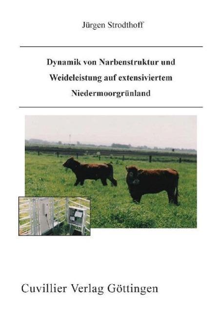 Dynamik von Narbenstruktur und Weideleistung auf extensiviertem Niedermoorgrünland - Jürgen Strodthoff