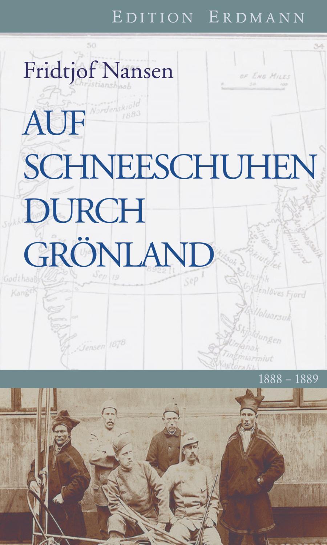 Auf Schneeschuhen durch Grönland : 1888-1889. Eingeleitet: Fridjof Nansen
