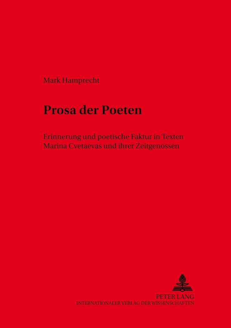 Prosa der Poeten : Erinnerung und poetische Faktur in Texten Marina Cvetaevas und ihrer Zeitgenossen - Mark Andreas Hamprecht