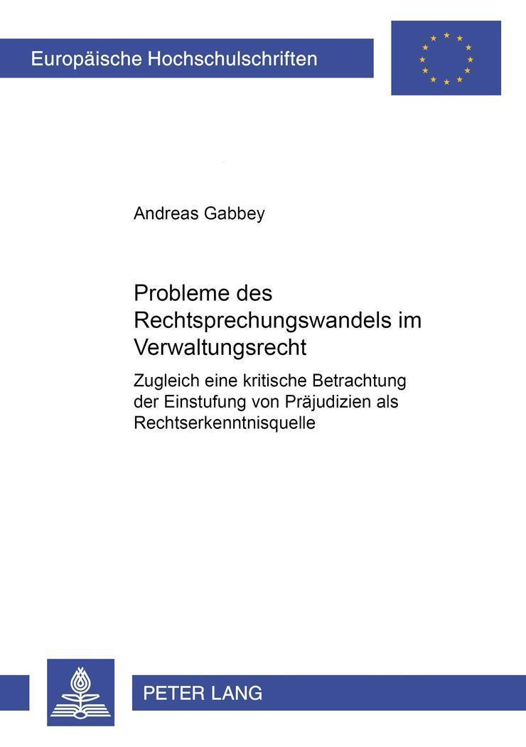 Probleme des Rechtsprechungswandels im Verwaltungsrecht : Zugleich: Andreas Gabbey
