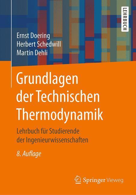 Grundlagen der Technischen Thermodynamik : Lehrbuch für: Ernst Doering