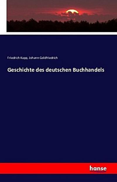 Geschichte des deutschen Buchhandels: Friedrich Kapp
