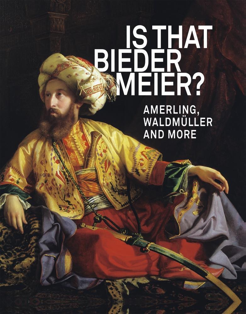 Is that Biedermeier? : Amerling, Waldmüller and: Sabine Grabner