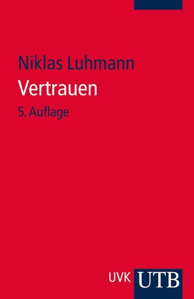 Vertrauen : Ein Mechanismus der Reduktion sozialer: Niklas Luhmann