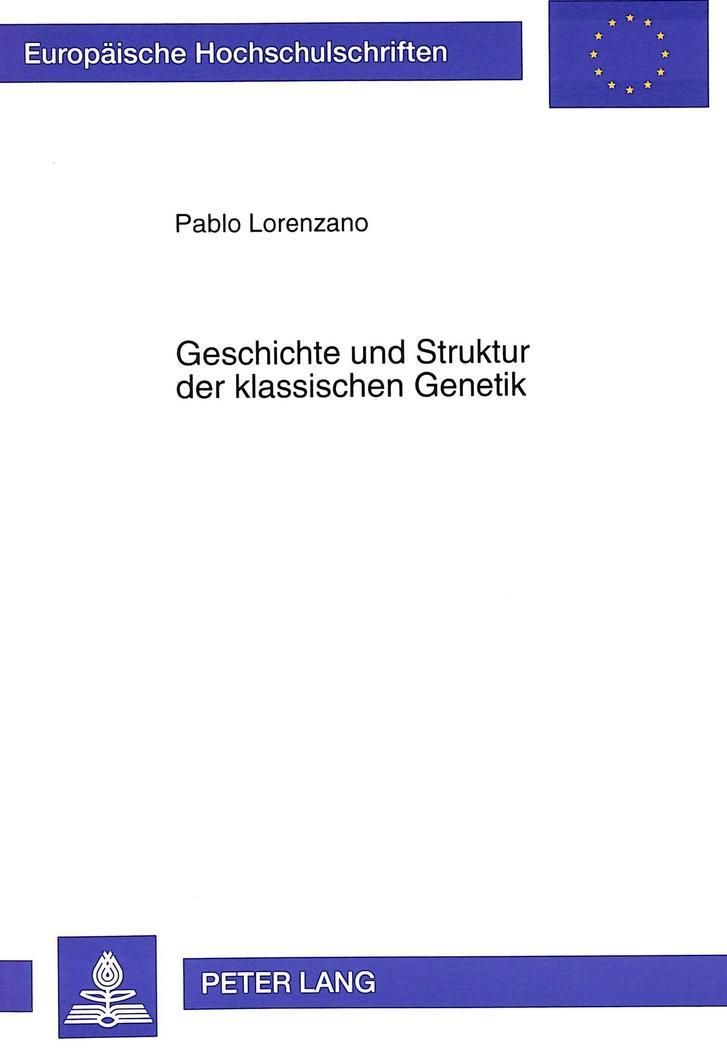 Geschichte und Struktur der klassischen Genetik: Pablo Lorenzano
