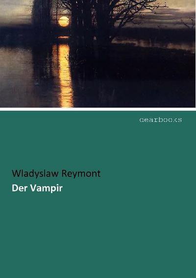 Der Vampir: Wladyslaw Reymont