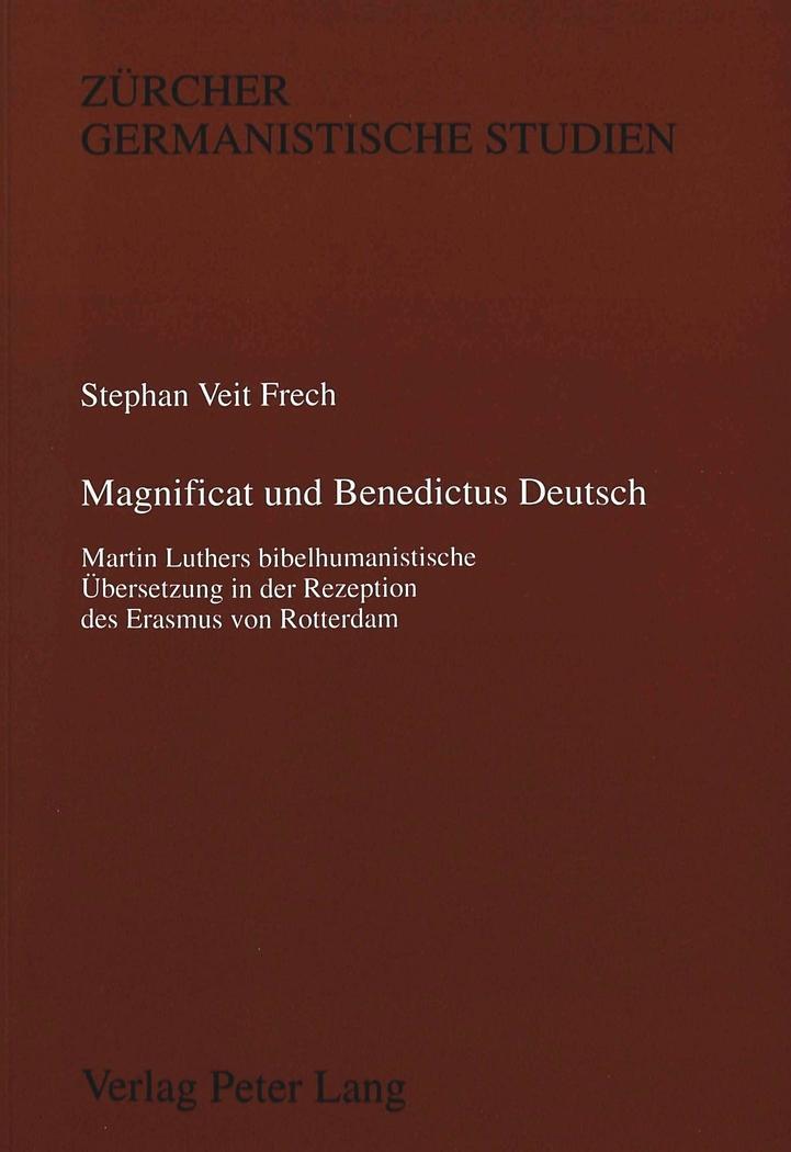 Magnificat und Benedictus Deutsch : Martin Luthers: Stephan Frech