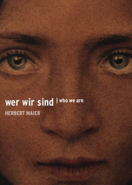 Herbert Maier: Wer wir sind - Eine