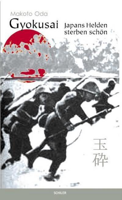 Gyokusai : Japans Helden sterben schön - Makoto Oda