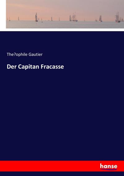 Der Capitan Fracasse - The Ophile Gautier