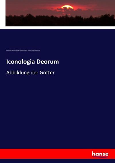 Iconologia Deorum : Abbildung der Götter: Joachim von Sandrart