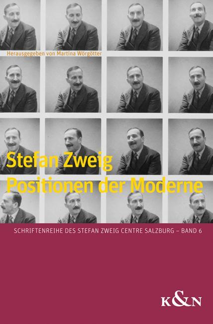 Stefan Zweig Positionen Der Moderne Martina Worgotter