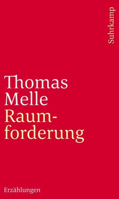 Raumforderung : Erzählungen: Thomas Melle
