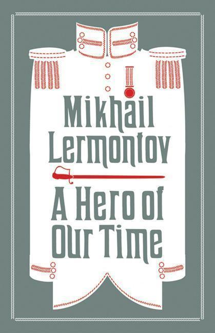 A Hero of Our Time : Ein: Michail Lermontow