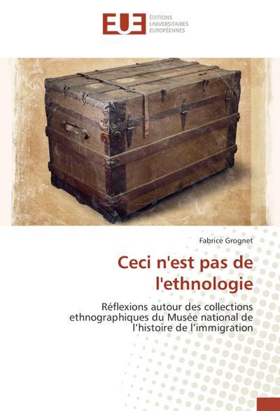 Ceci n'est pas de l'ethnologie : Réflexions: Fabrice Grognet