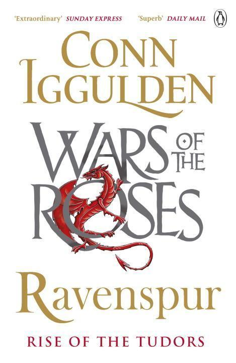 Ravenspur : Rise of the Tudors: Conn Iggulden