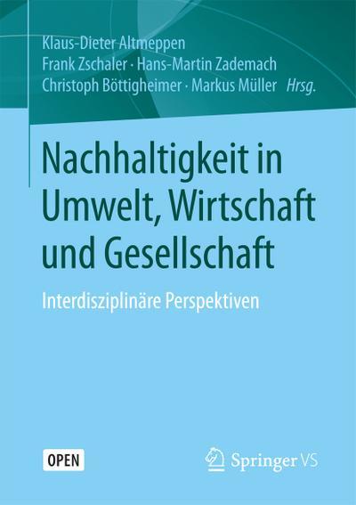 Nachhaltigkeit in Umwelt, Wirtschaft und Gesellschaft : Klaus-Dieter Altmeppen