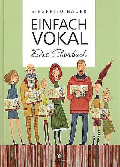 Einfach Vokal : Das Chorbuch - Siegfried Bauer