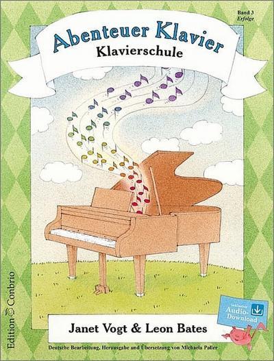 Abenteuer Klavier Band 3 (+CD) :Klavierschule für: Janet Vogt
