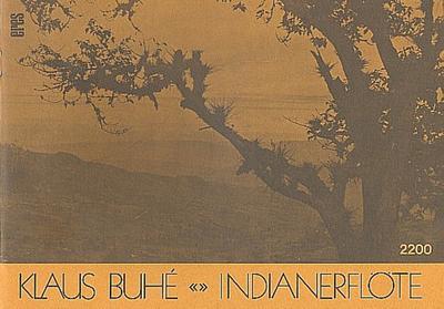 Indianerflöte : SüdamerikanischeVolksweisen für Instrumente : Partitur: Klaus Buhe
