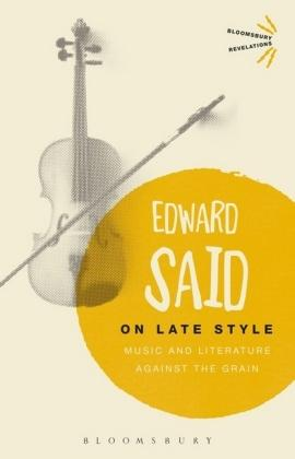 On Late Style : Music and Literature: Edward Said