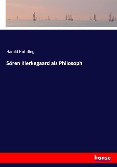 Sören Kierkegaard als Philosoph: Harald Hoffding