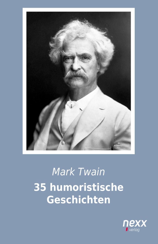 35 humoristische Geschichten: Mark Twain