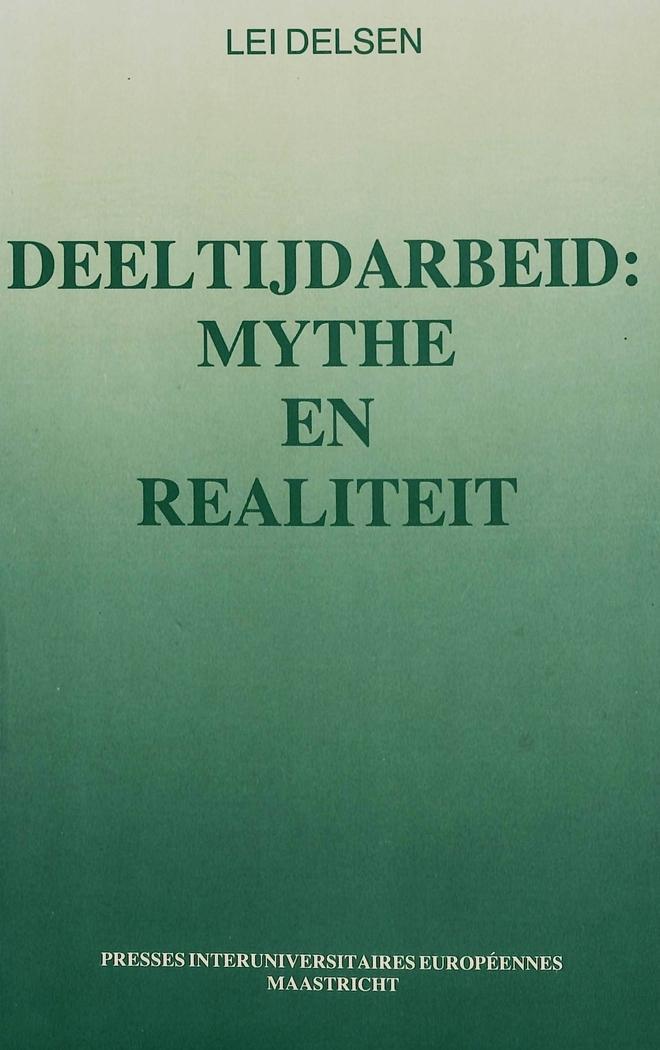 Deeltijdarbeid: Mythe en Realiteit : Een literatuurstudie: Lei Delsen