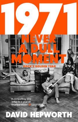 1971 - Never a Dull Moment : David Hepworth