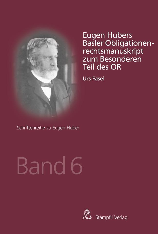 Eugen Hubers Basler Obligationenrechtsmanuskript zum Besonderen Teil: Urs Fasel