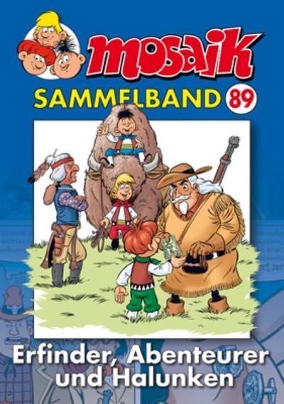 MOSAIK Sammelband 89. Erfinder, Abenteuerer und Halunken : Erfinder, Abenteuerer und Halunken - Mosaik Team