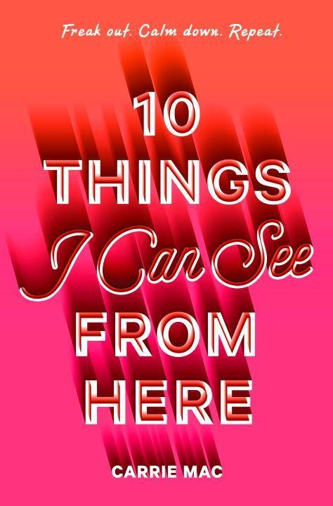 10 Things I Can See From Here: Carrie Mac