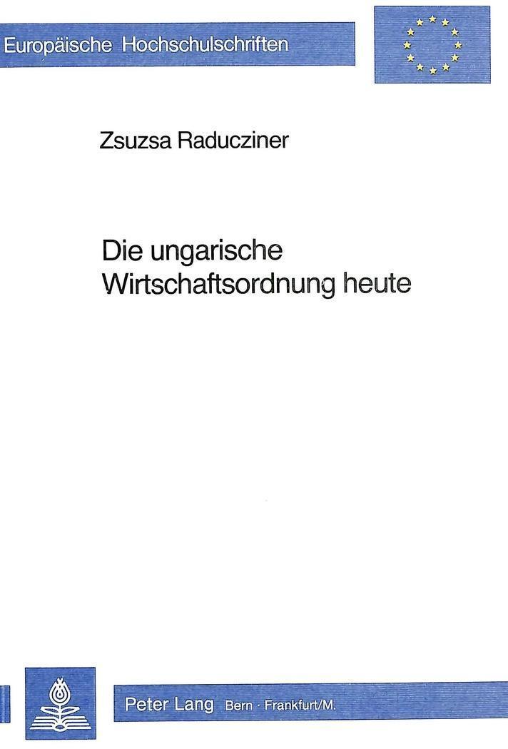 Die ungarische Wirtschaftsordnung heute: Zsuzsa Szabo-Raducziner