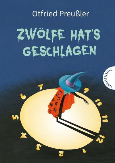Zwölfe hat's geschlagen : Otfried Preusslers Sagenbuch: Otfried Preußler