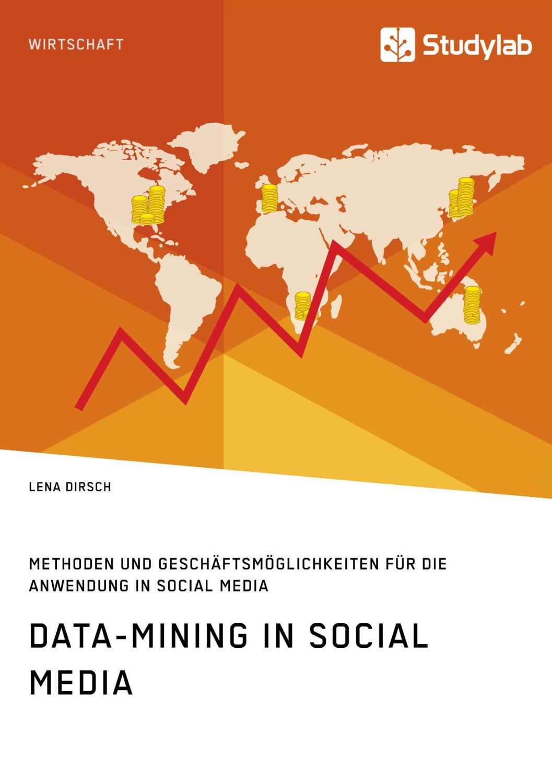 Data-Mining in Social Media : Methoden und Geschäftsmöglichkeiten on
