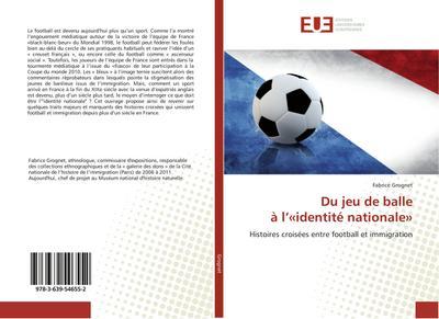 Du jeu de balle à l'«identité nationale»: Fabrice Grognet