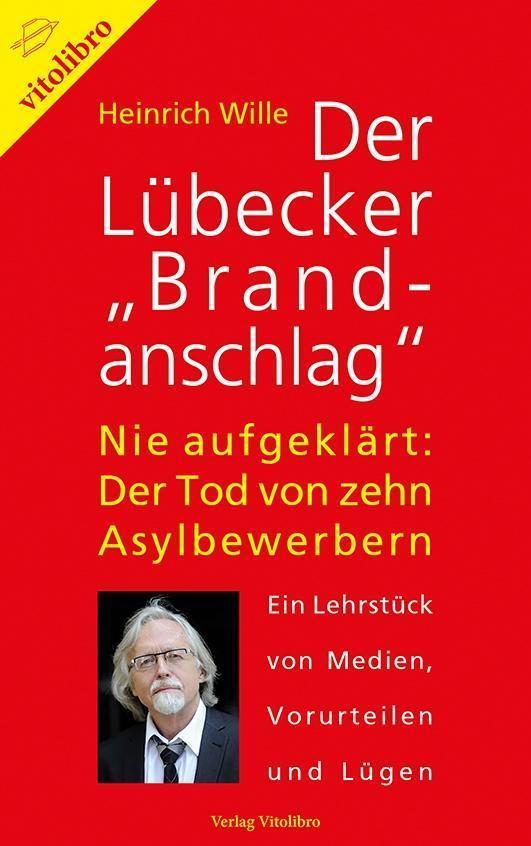 """Der Lübecker """"Brandanschlag"""" : Nie aufgeklärt: Der: Heinrich Wille"""