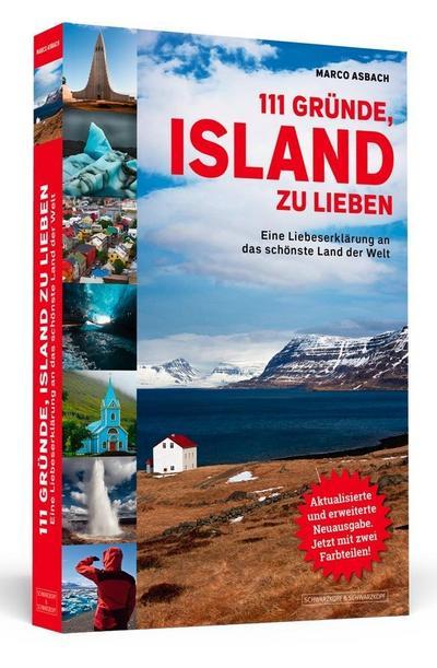 111 Gründe, Island zu lieben : Eine: Marco Asbach