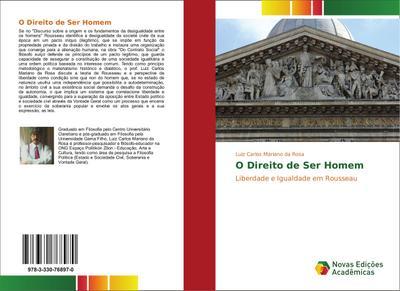 O Direito de Ser Homem : Liberdade e Igualdade em Rousseau - Luiz Carlos Mariano da Rosa