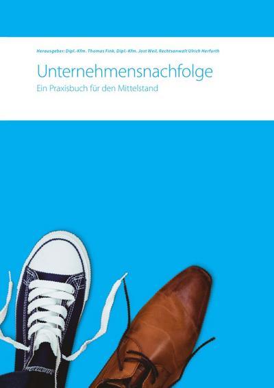 Unternehmensnachfolge. Ein Praxisbuch für den Mittelstand: Thomas Fink