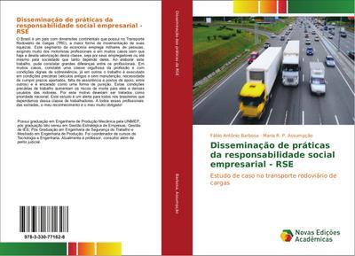 Disseminação de práticas da responsabilidade social empresarial - RSE : Estudo de caso no transporte rodoviário de cargas - Fábio Antônio Barbosa