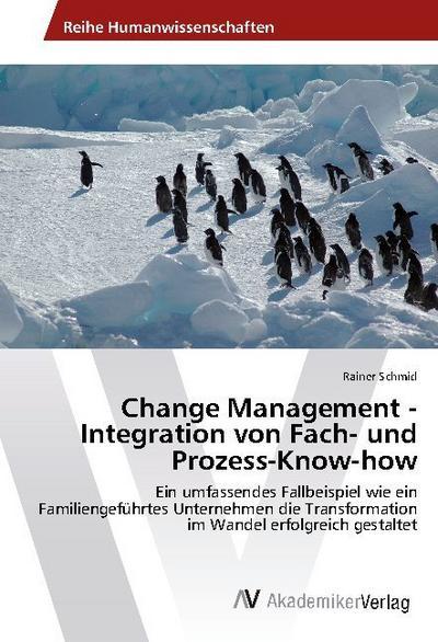 Change Management - Integration von Fach- und: Rainer Schmid