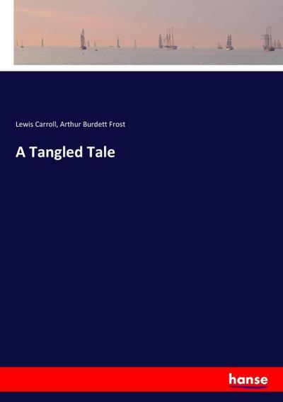 A Tangled Tale: Lewis Carroll