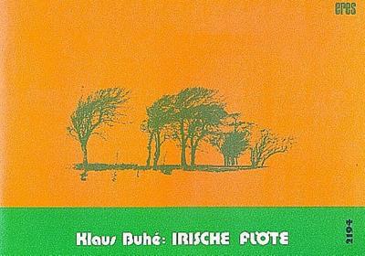 irische Flöte : Irische Folklore für Instrumente: Klaus Buhe