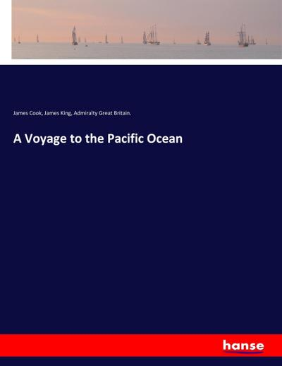 A Voyage to the Pacific Ocean: James Cook